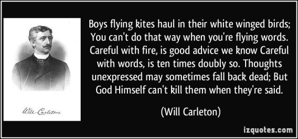 quote-boys-flying-kites-haul-in-their-white-winged-birds-you-can-t-do-that-way-when-you-re-flying-words-will-carleton-377399
